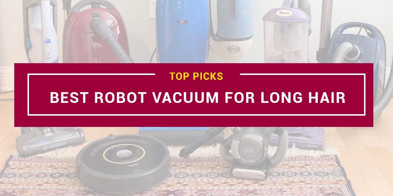 Best Robot Vacuum For Long Hair