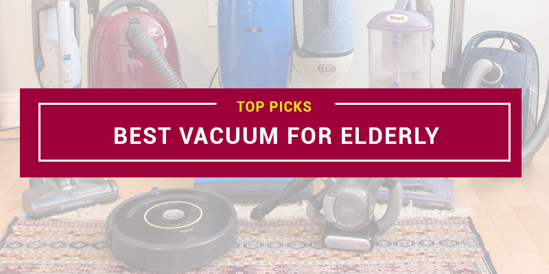 Best Vacuum For Elderly