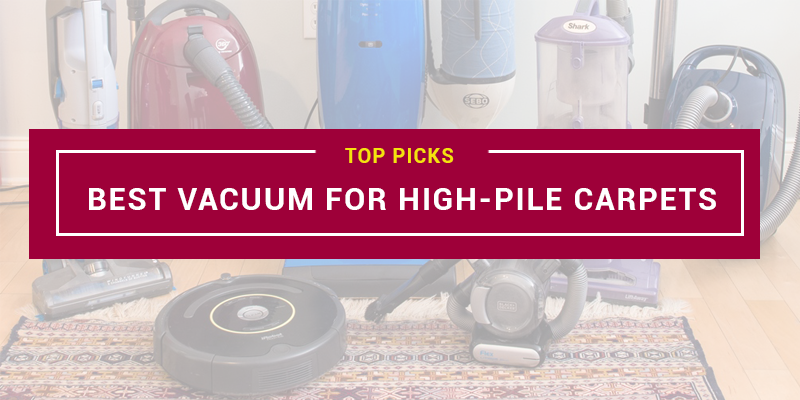 Best Vacuum For High-Pile Carpets