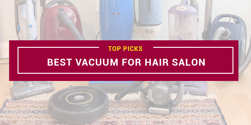 Best Vacuum for Hair Salon
