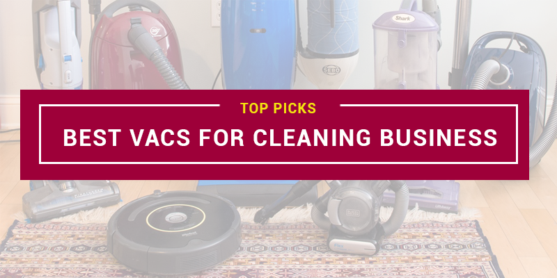 Best Vacuums for Cleaning Business